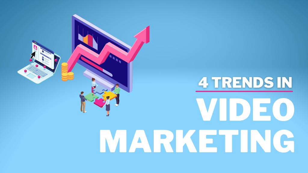 4 tendencias en Video Marketing